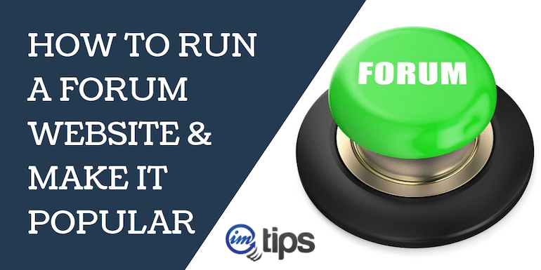 How to Run a Forum Website and Make It Popular in 2019