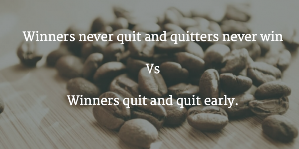 Its OK to Quit, Everyone Quits – Just Don't Give Up