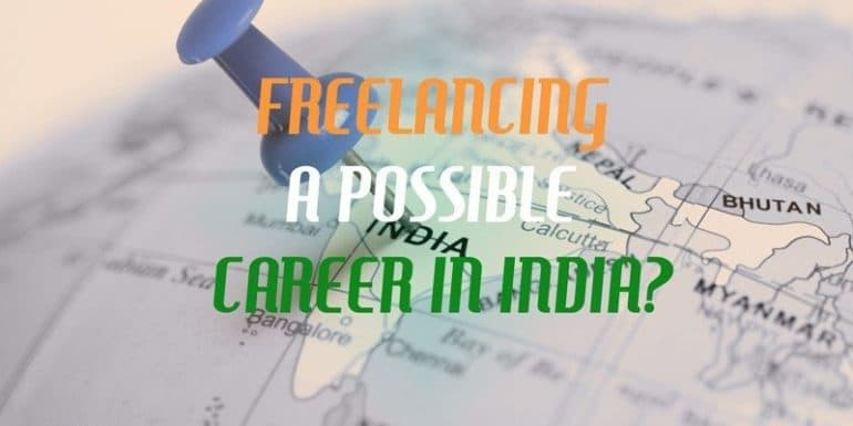 Is Freelancing a Possible Career in India?