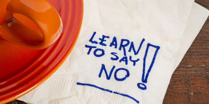 Every Entrepreneur has to say NO – Here Is How You Should?