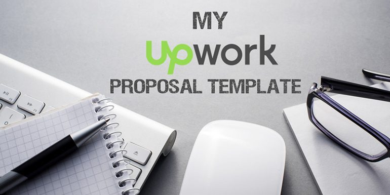 My Upwork Proposal Template That Wins Me A Job in 2019
