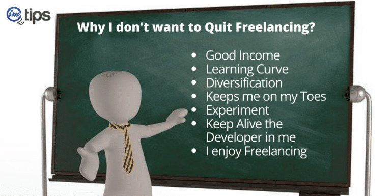 Why I don't like to nor want to Quit Freelancing?