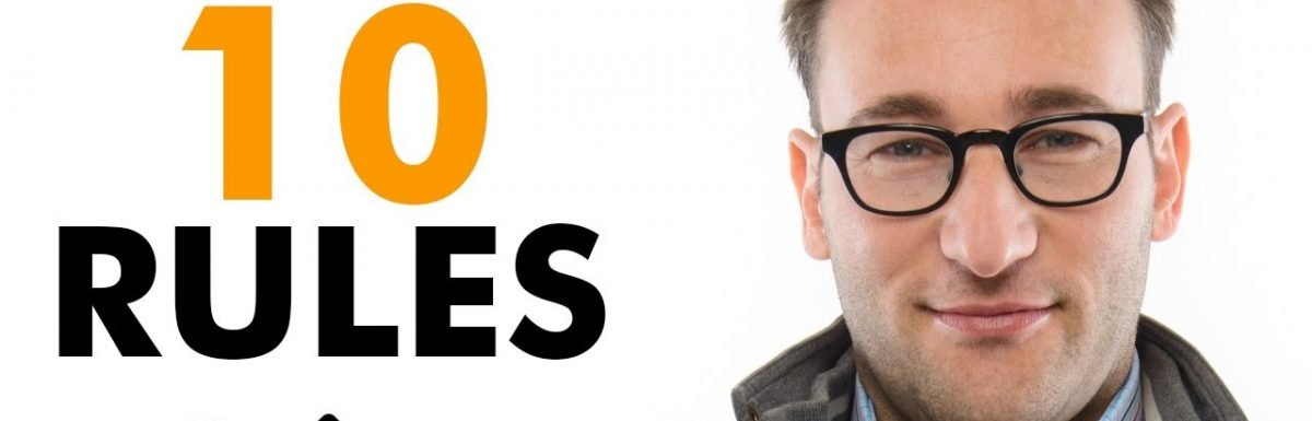Simon Sinek's Rules For Success Compiled by Evan Carmichael