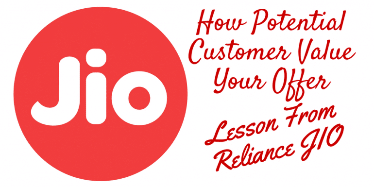 How Potential Customer Value Your Offer – Lesson From Reliance JIO