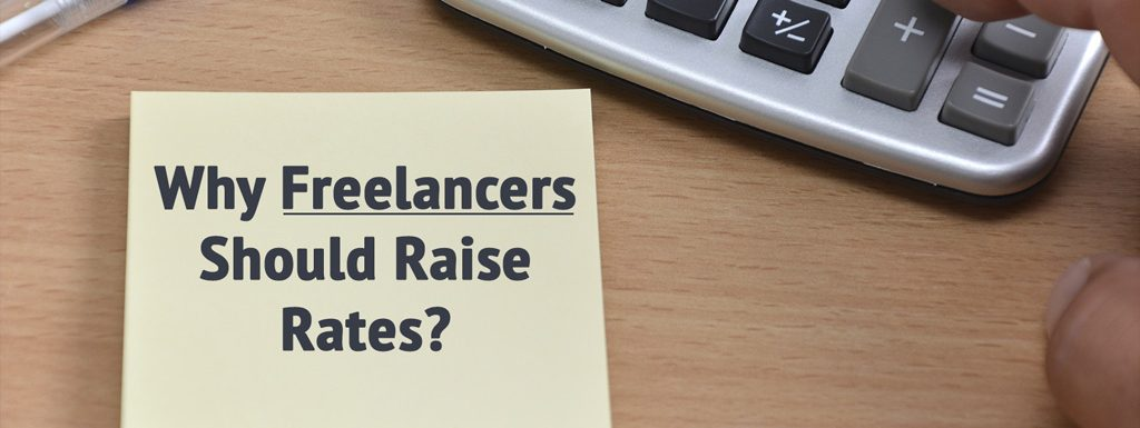 5 Good Reasons Why Freelancers Should Raise Rates