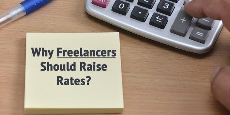 5 Good Reasons Why Freelancers Should Raise Rates