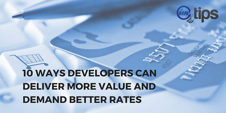 How Developers Can Demand Better Rates & Deliver More Value