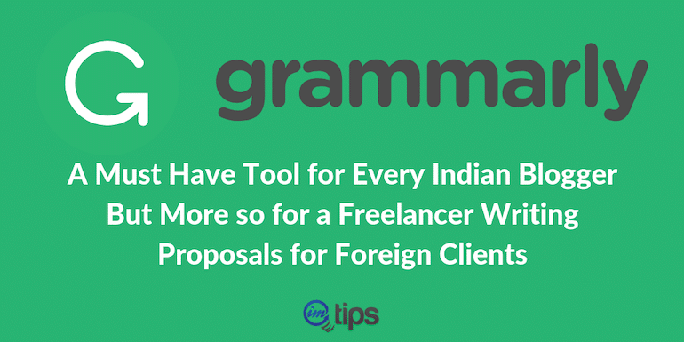 Grammarly Review – A Must Have Tool for Every Indian Blogger