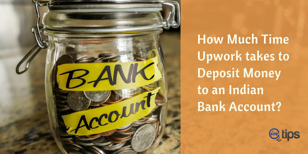 How Much Time Upwork takes to Deposit Money to an Indian Bank Account?