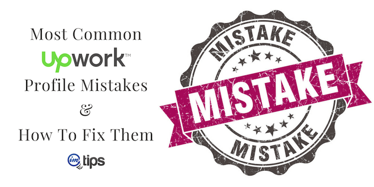 Most Common Upwork Profile Mistakes And How To Fix Them