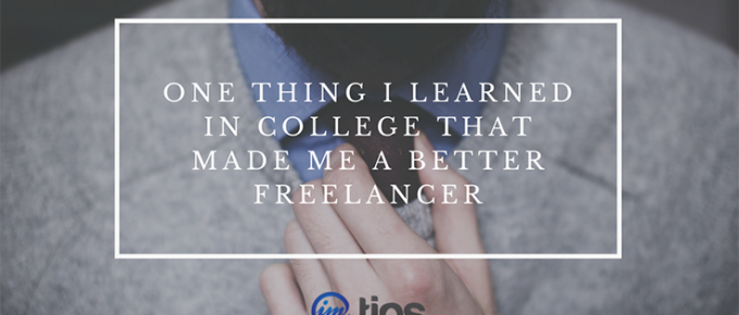 One Thing I Learned in College That Made me a Better Freelancer
