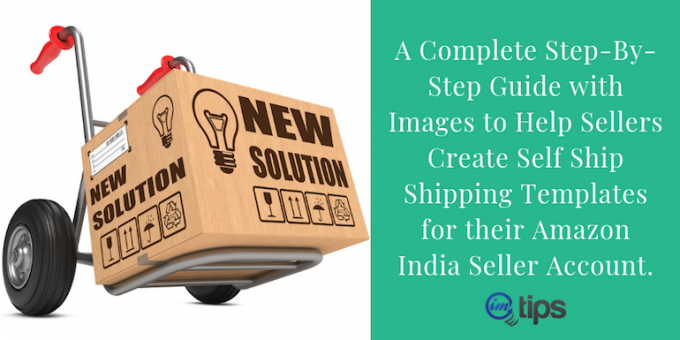 Creating Self Ship Shipping Template For Amazon India?