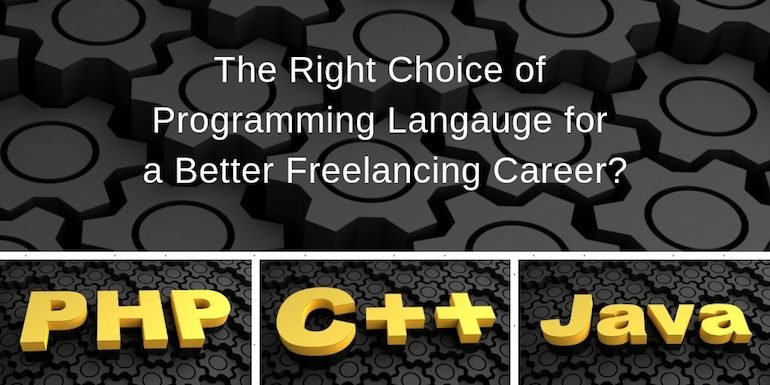 C++, Java or PHP – Which One is Better for Freelancing?