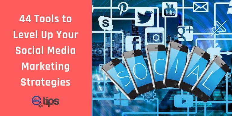 40+ Best Tools For Effective Social Media Marketing