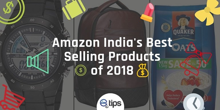 Amazon india's best selling products of 2018