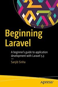 Beginning Laravel A Beginner's Guide to Application Development with Laravel 5.3