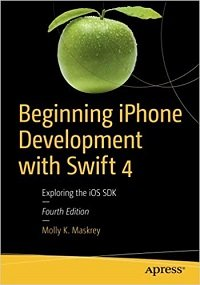 Beginning iPhone Development with Swift 4 exploring the iOS SDK
