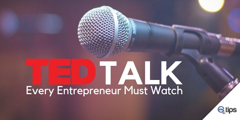 10 TED and TEDx Talks Every Entrepreneur Must Watch in 2019