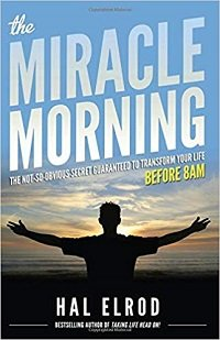 The Miracle Morning The Not-So-Obvious Secret Guaranteed to Transform Your Life Before 8AM