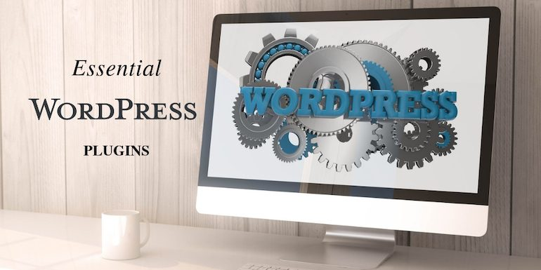 The Most Essential WordPress Plugins For Every Blog in 2019