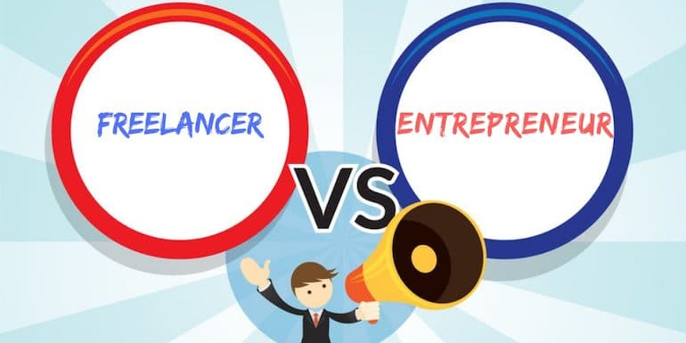 Freelancers Vs Entrepreneurs – Why I Prefer to be a Freelancer?
