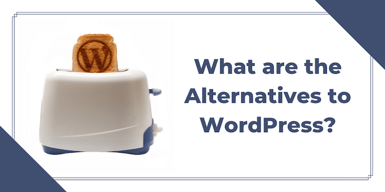 WordPress Alternatives – 9 Best Alternatives of WordPress (2019)
