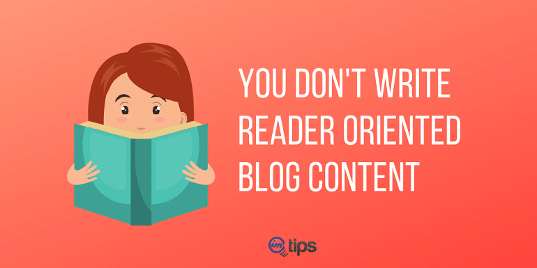 The Content is Not Reader Oriented and so people don't prefer reading blog