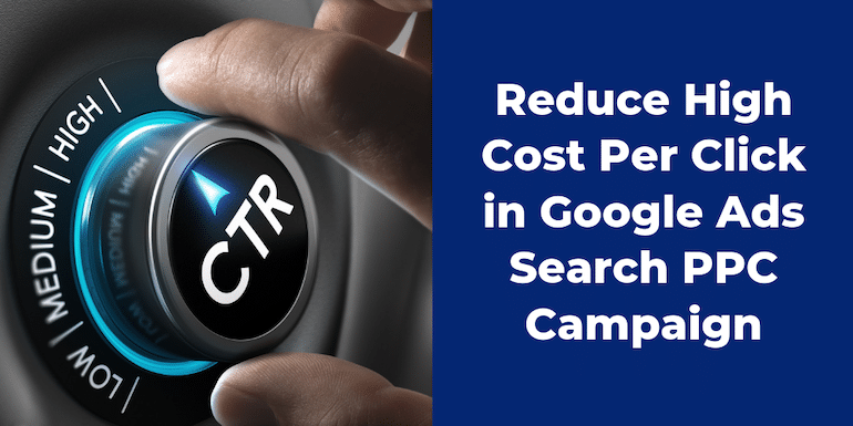 How to Reduce CPC in Google Ads Search PPC Campaign