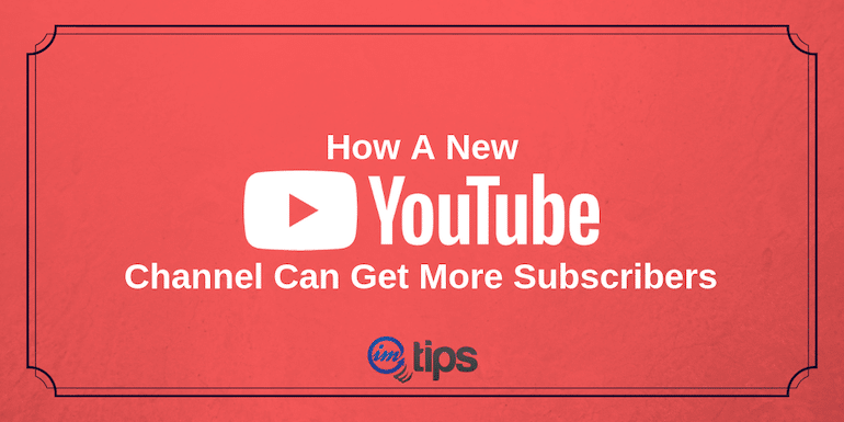 27 Ways New YouTube Channel Can Get More Subscribers