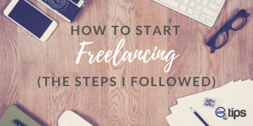 How to Start Freelancing - The Steps I Followed