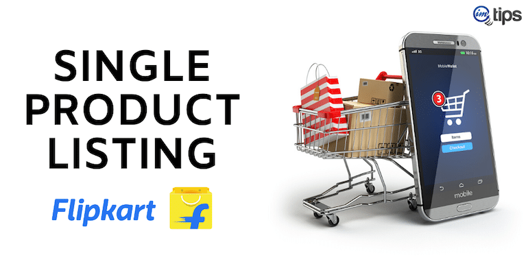 How to List Products on Flipkart (Single Listing)?