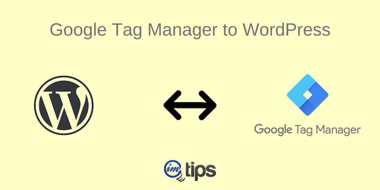 How to Add Google Tag Manager (GTM) to WordPress Blog