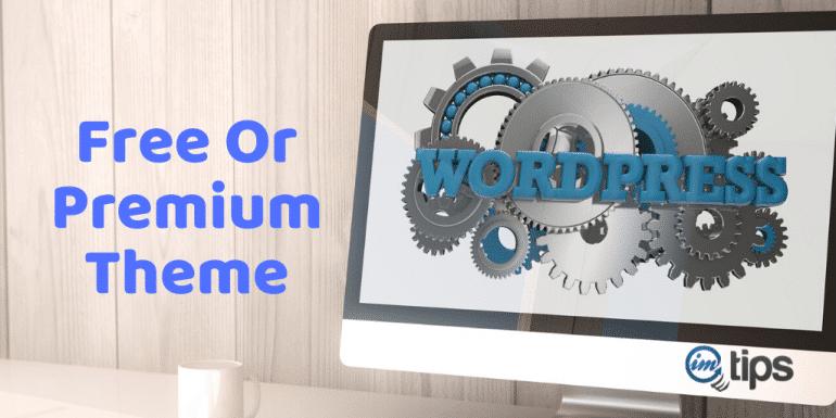Free or Premium WP Theme